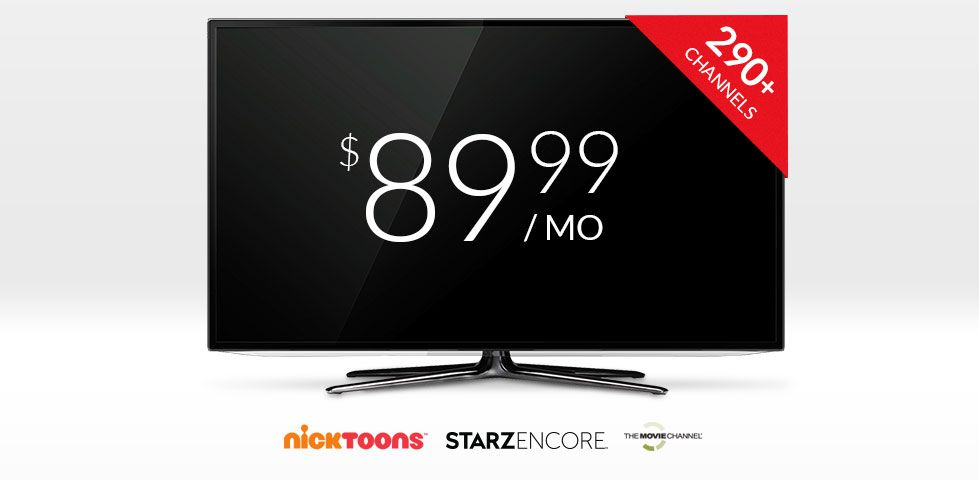 290+ channels for only $89.99/month, including nicktoons, starz encore, the movie channel and more