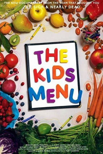 The Kids Menu: The new documentary from the team that brought you Fat, Sick & Nearly Dead