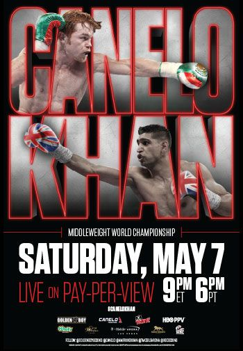 Middleweight World Championship: Canelo vs. Khan | Saturday, Saturday, May 7 at 9PM ET/6PM PT, live on Pay-Per-View