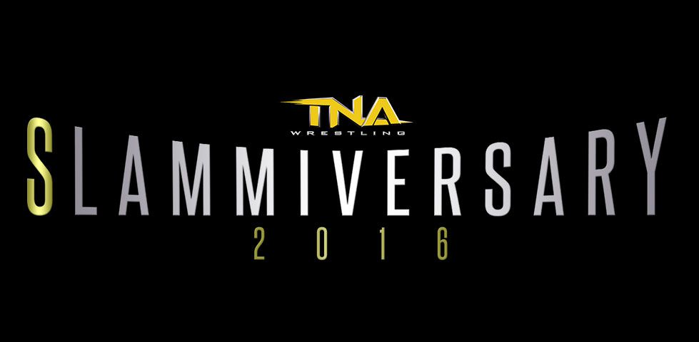 NA Wrestling: Slammiversary 2016 |Sunday, June 12 @ 8PM ET, only on Pay-Per-View