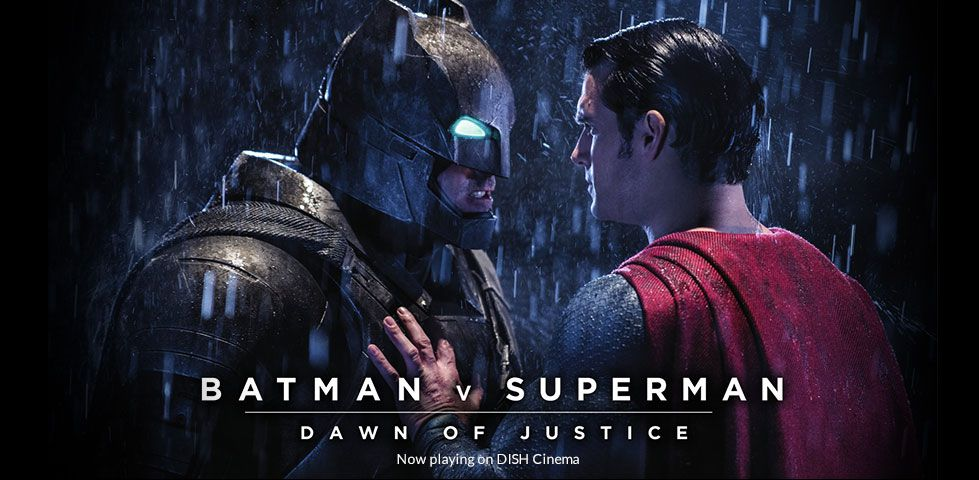 Batman v Superman: Dawn of Justice | Now Playing on DISH Cinema
