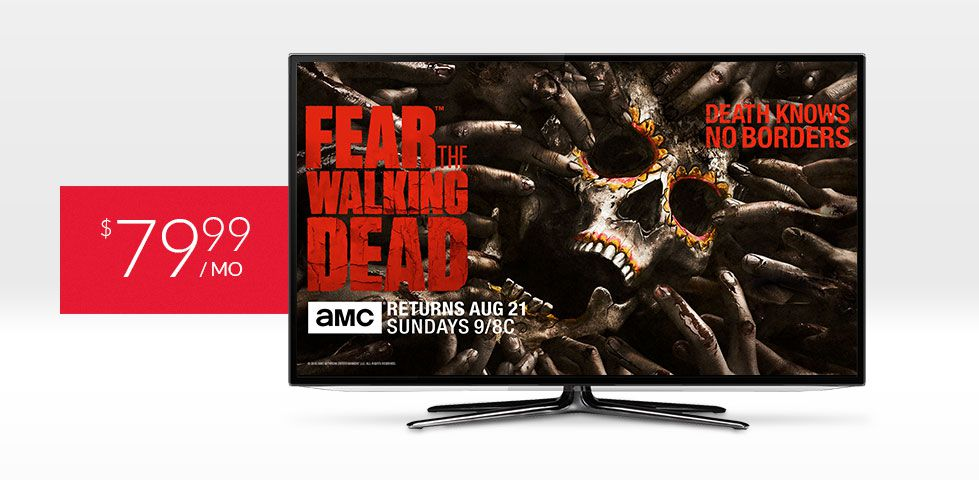 $79.99/mo | Fear the Walking Dead on AMC, included in America's Top 200