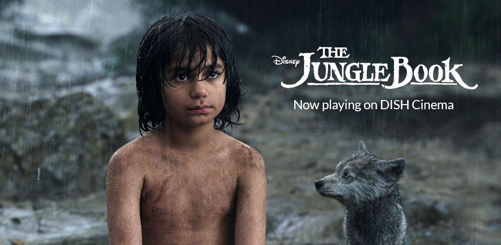Disney's The Jungle Book, Now Playing on DISH Cinema