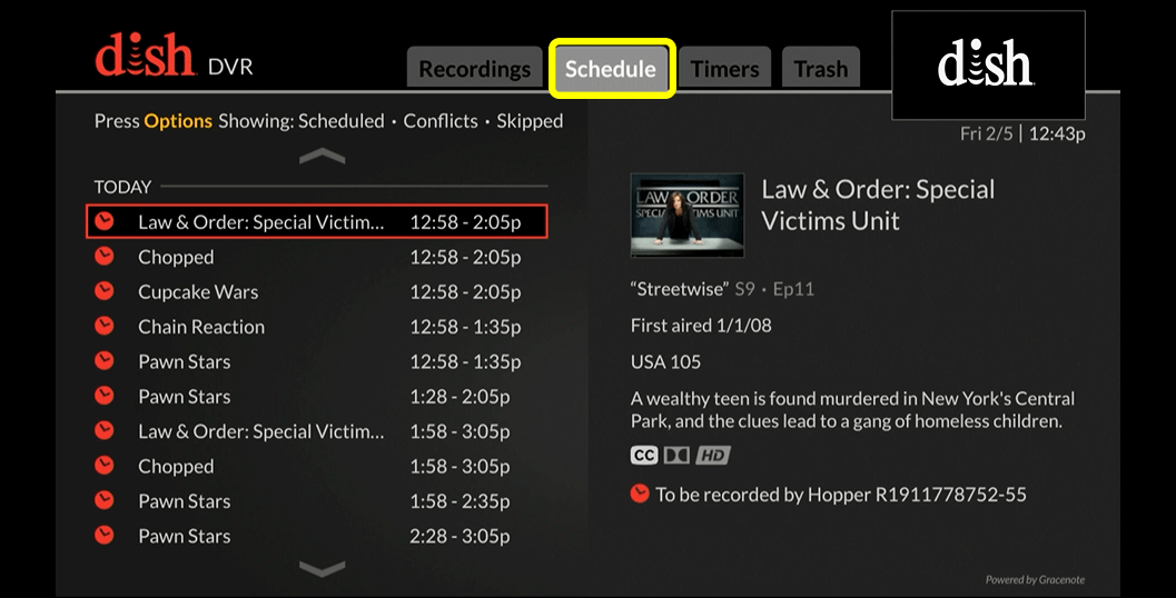 DVR Schedule (use the skip forward button, which is the third indented button in the row below the flat touch pad, to move through the tabs)