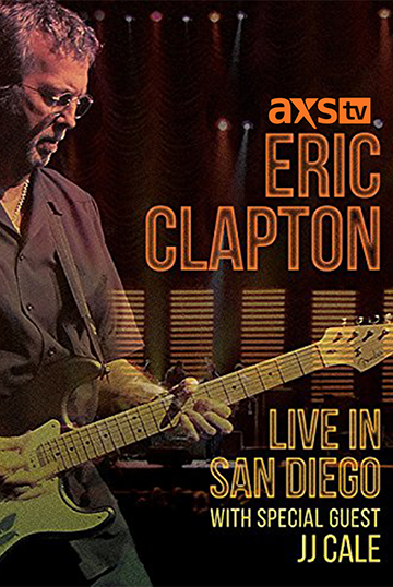 AXS TV Presents - Eric Clapton: Live from San Diego