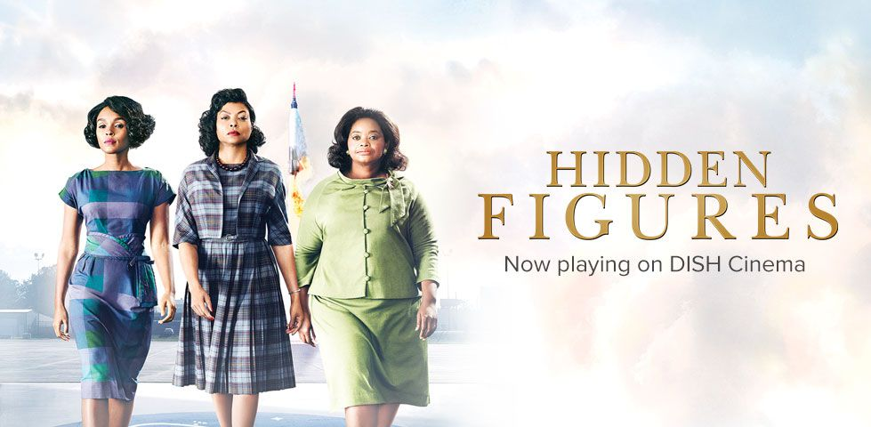 Hidden Figures | Now Playing on DISH Cinema