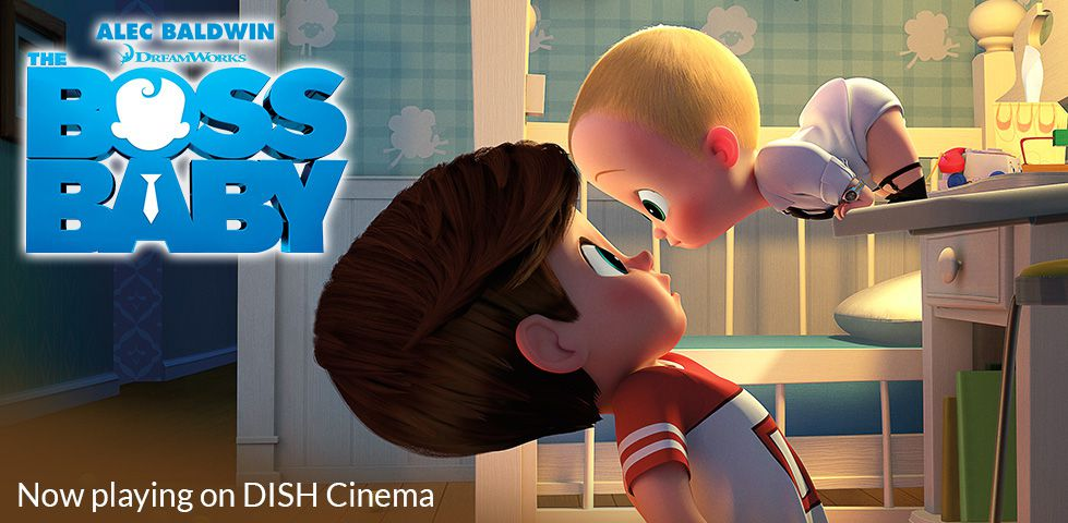 The Boss Baby, now playing on DISH Cinema