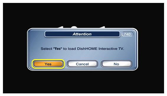 Attention 740 pop-up on screen: select YES to load DISH Home interactive TV, with a YES button