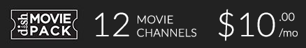DISH Movie Pack: 12 Movie Channels for $10 per month