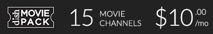 DISH Movie Pack: 15 Movie Channels for $10 per month