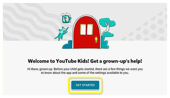 Get Started screen in the YouTube Kids app