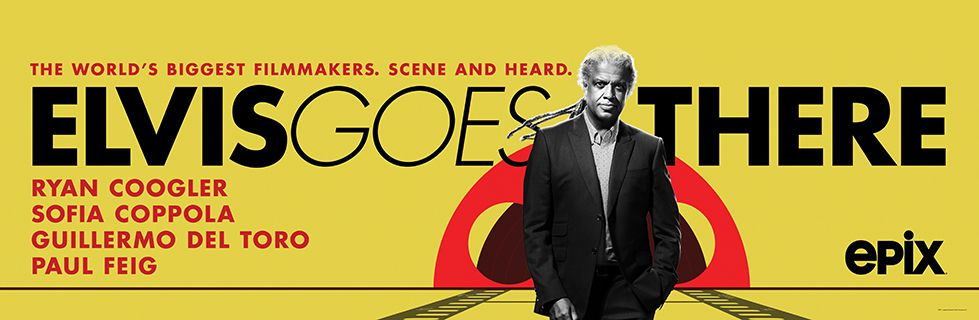 The world's biggest filmmakers. Scene and heard. Elvis Mitchell stars in Elvis Goes There, on EPIX.