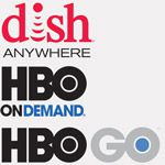 DISHAnywhere, HBO On Demand, HBOGO