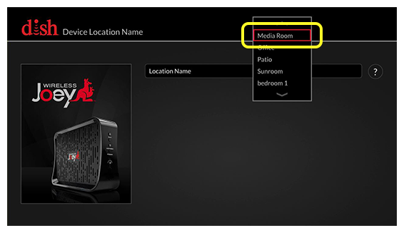 list of device location names (use the remote to move up and down through the list of options)