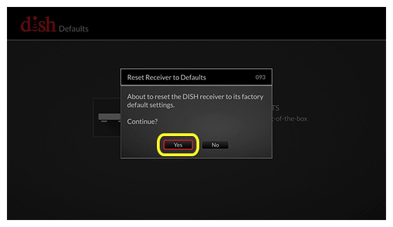 reset receiver to defaults pop up with yes and no buttons (Scroll left or right until yes is selected.)