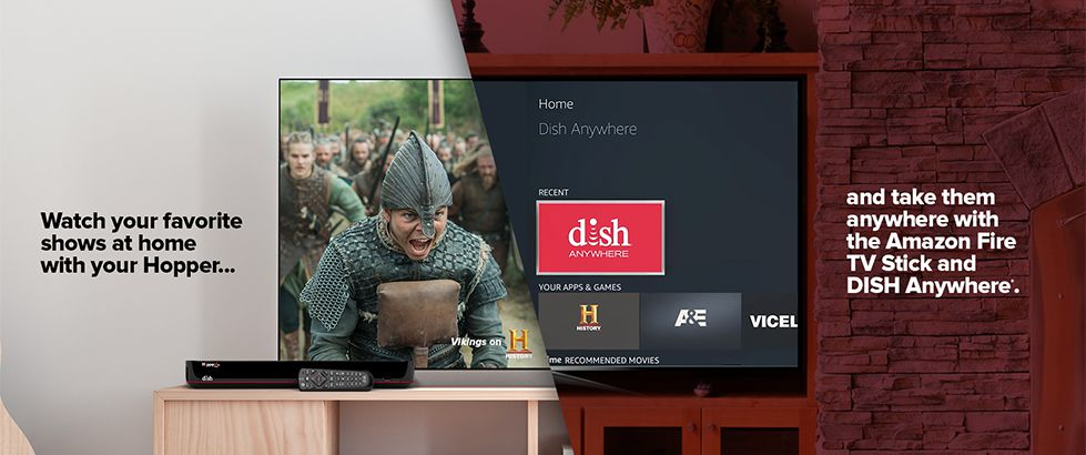 watch your favorite shows at home with your Hopper, and take them anywhere with the Amazon Fire TV Stick and DISH Anywhere