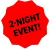 Two-Night Event!